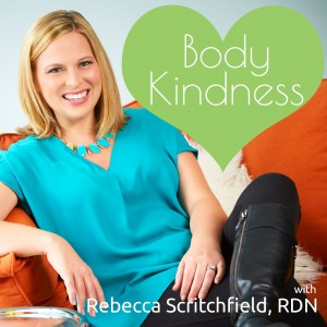Body Kindness with Rebecca Scritchfield, RDN